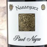 Naranjuez Pinot Negra